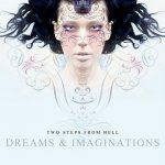 Two Steps From Hell - Dreams and Imaginations (2007) MP3 / 320 kbps