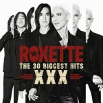 Roxette - The 30 Biggest Hits XXX (2014) MP3 / 320 kbps