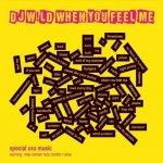 DJ W!LD - When You Feel Me (2014) MP3 / 320 kbps